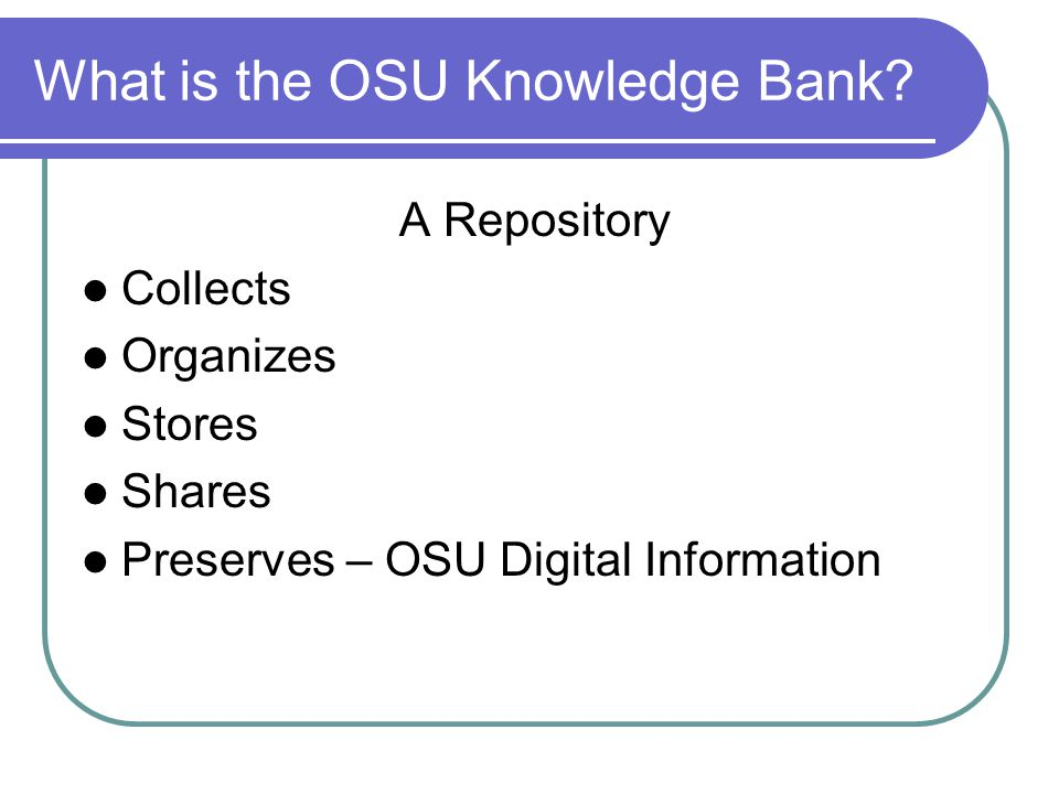 What is the OSU Knowledge Bank.