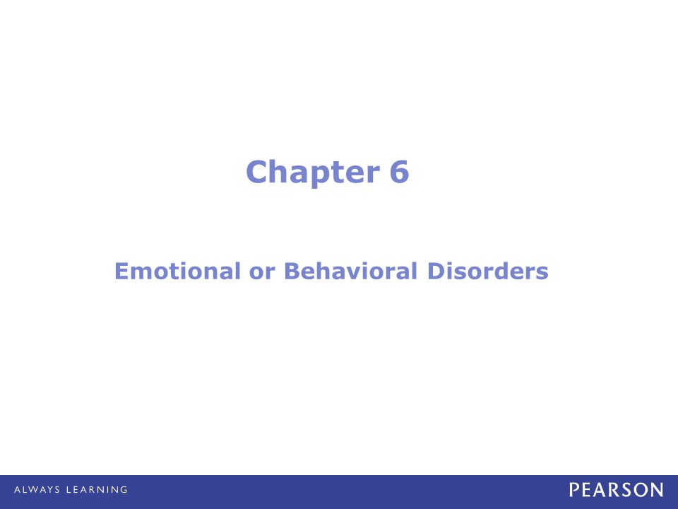 Chapter 6 Emotional or Behavioral Disorders