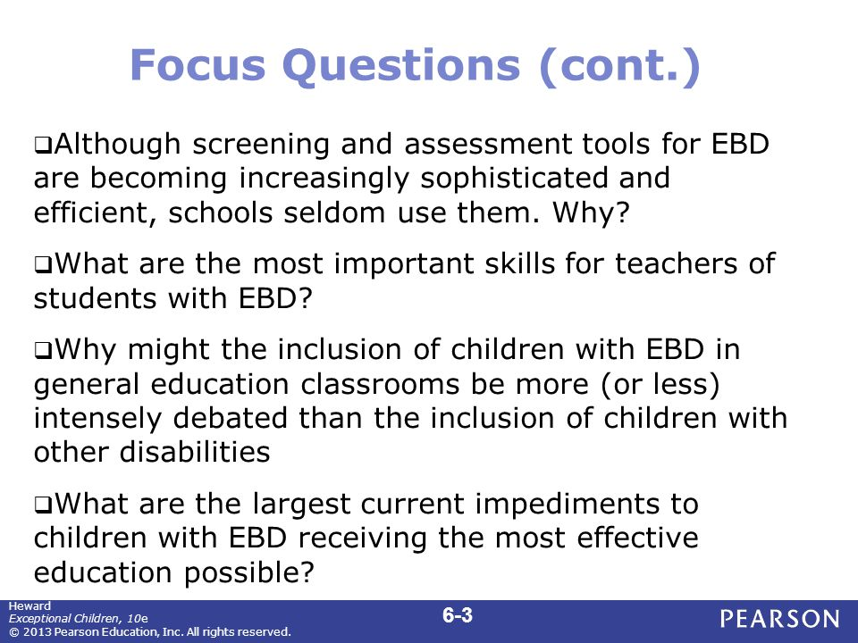 Focus Questions (cont.)  Although screening and assessment tools for EBD are becoming increasingly sophisticated and efficient, schools seldom use th