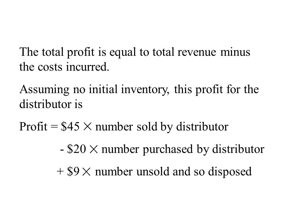 The total profit is equal to total revenue minus the costs incurred. Assuming no initial inventory, this profit for the distributor is Profit = $45 nu