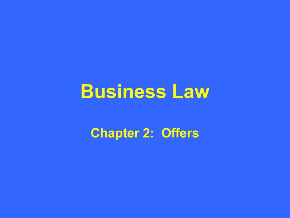 Business Law Chapter 2: Offers