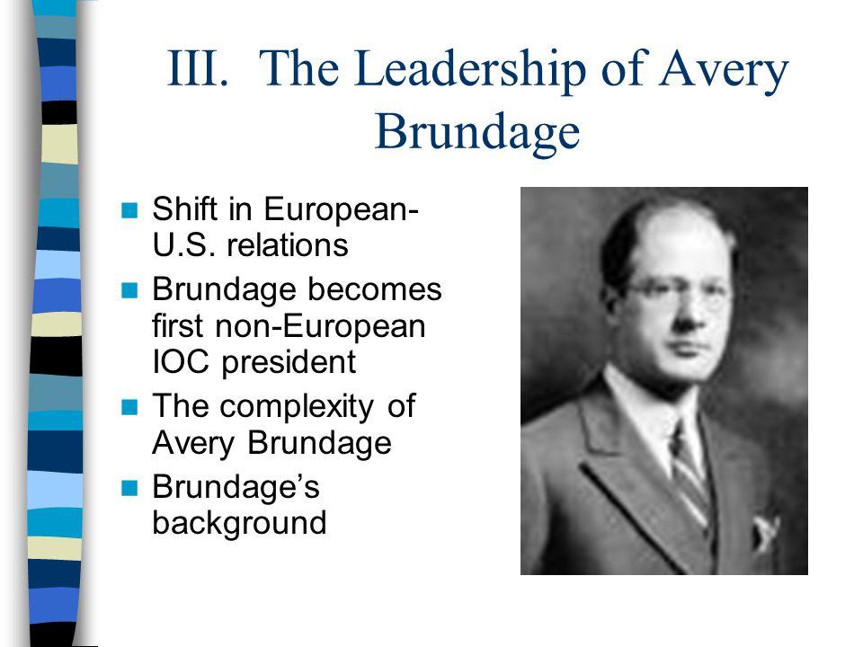 III. The Leadership of Avery Brundage Shift in European- U.S.