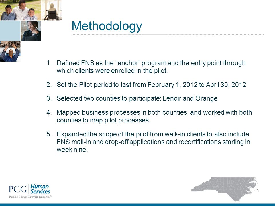 Methodology 3 1.Defined FNS as the anchor program and the entry point through which clients were enrolled in the pilot.