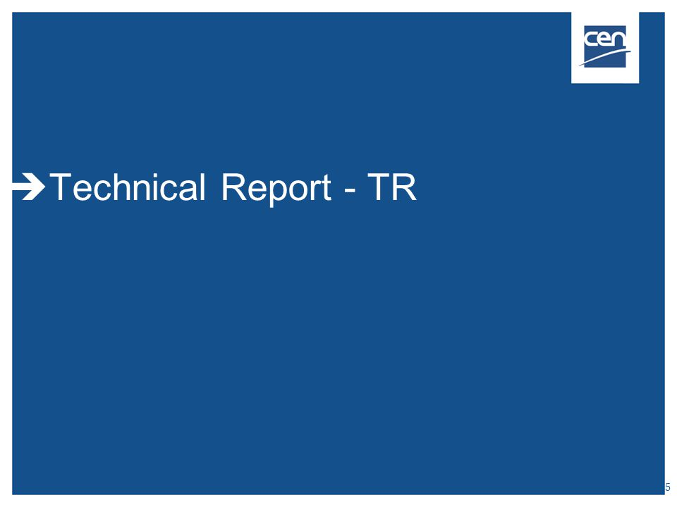  Technical Report - TR  2009 CEN – all rights reserved 15