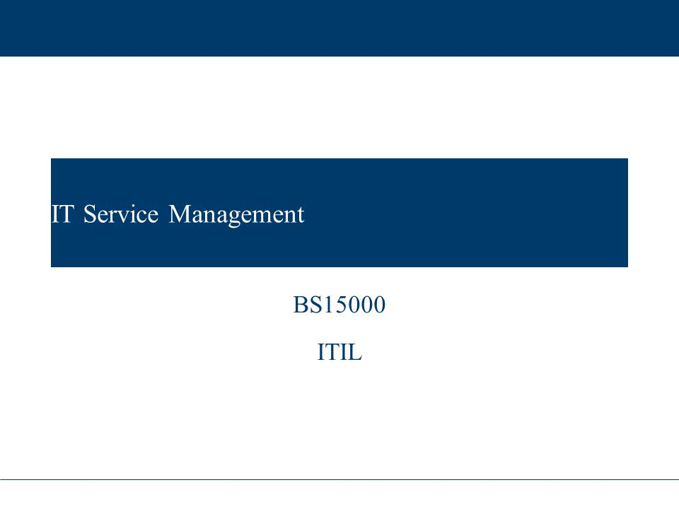 IT Service Management BS15000 ITIL