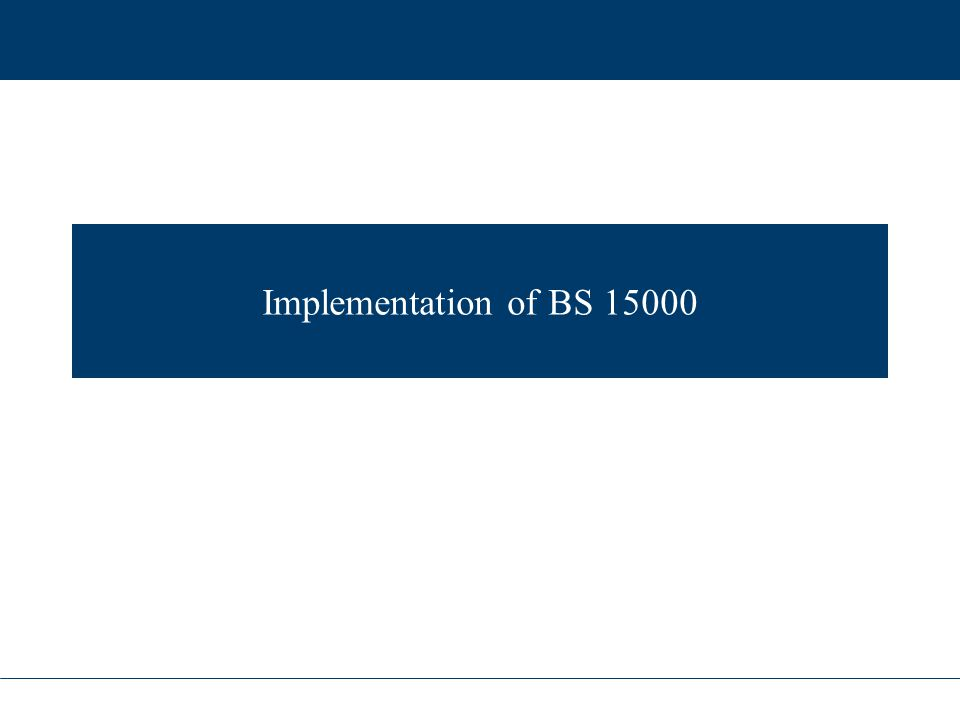 Implementation of BS 15000