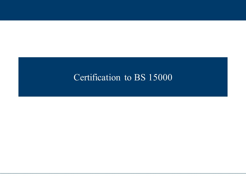 Certification to BS 15000