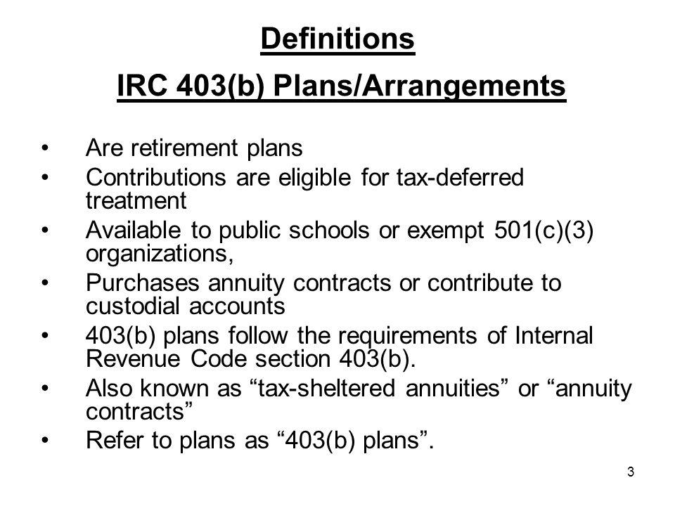 4 Definitions IRC 457(b) Deferred Compensation Plans Are retirement plans.
