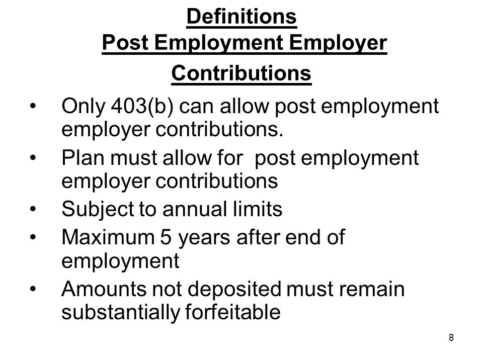 9 Definitions Substantially Forfeitable Benefits belong primarily to the employer Can be rescinded by the employer.