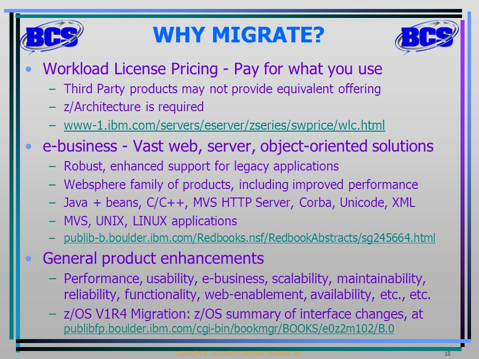 Copyright © 2003 Best Customer Solutions, Inc. 10 WHY MIGRATE.