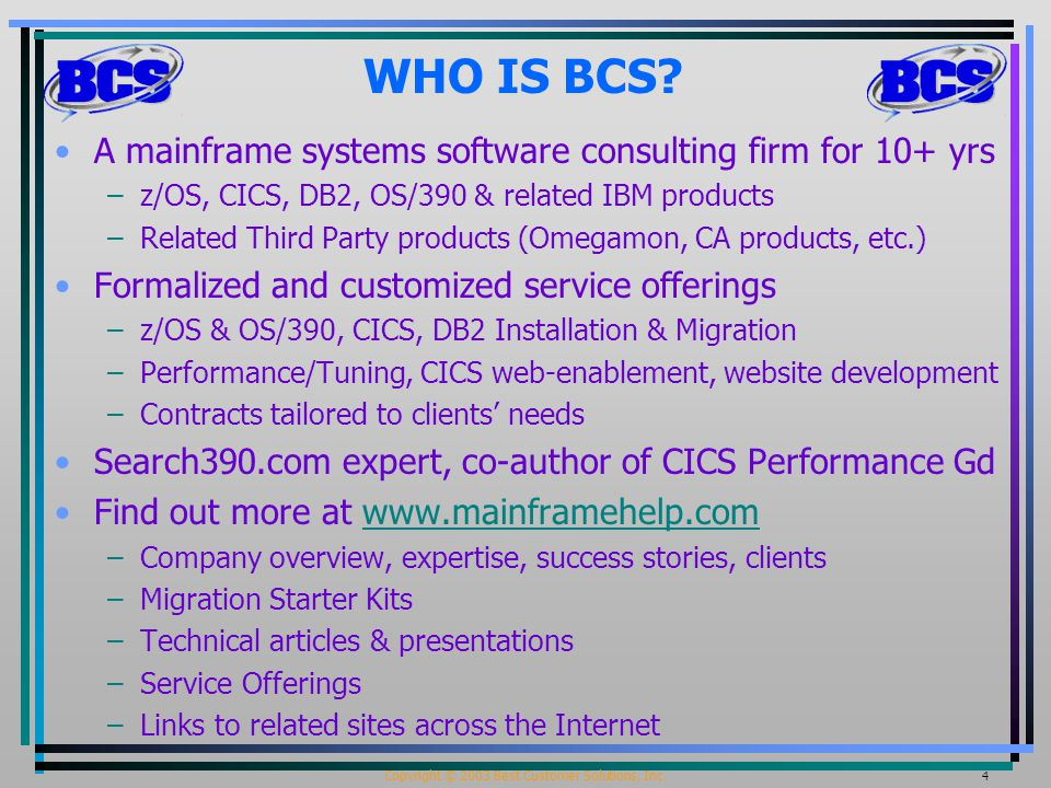 Copyright © 2003 Best Customer Solutions, Inc. 4 WHO IS BCS.