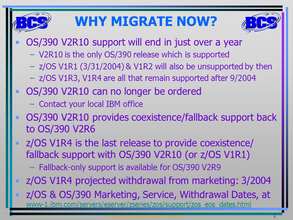 Copyright © 2003 Best Customer Solutions, Inc. 6 WHY MIGRATE NOW.
