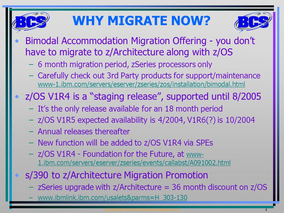 Copyright © 2003 Best Customer Solutions, Inc.8 WHY MIGRATE NOW.