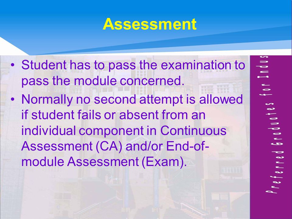 Assessment Student has to pass the examination to pass the module concerned.