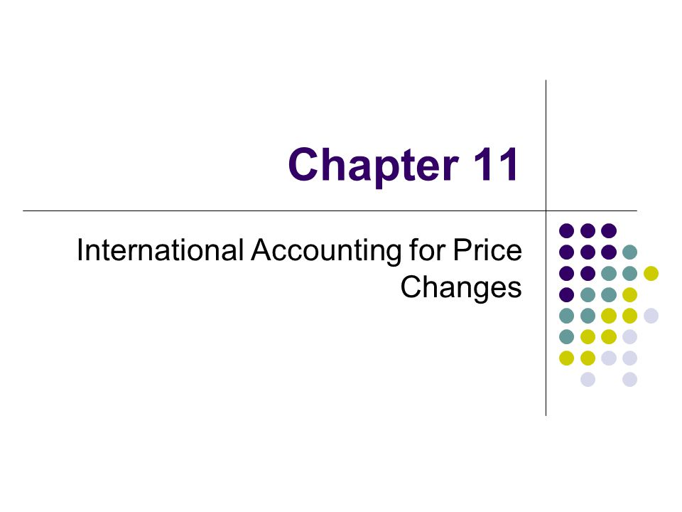 Chapter 11 International Accounting for Price Changes