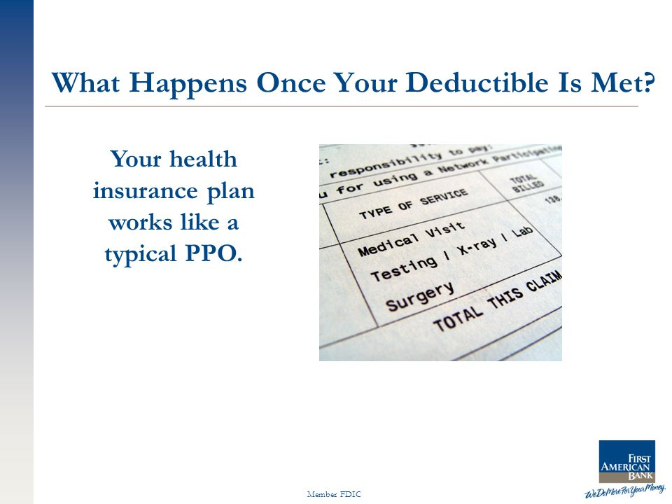 Member FDIC Your health insurance plan works like a typical PPO.