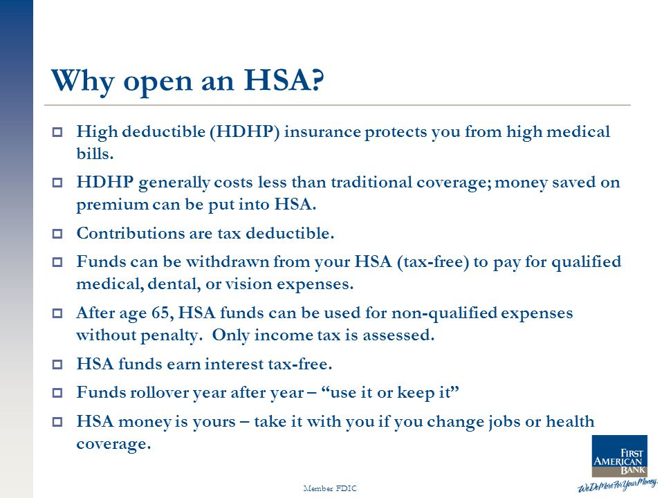 Member FDIC Why open an HSA.