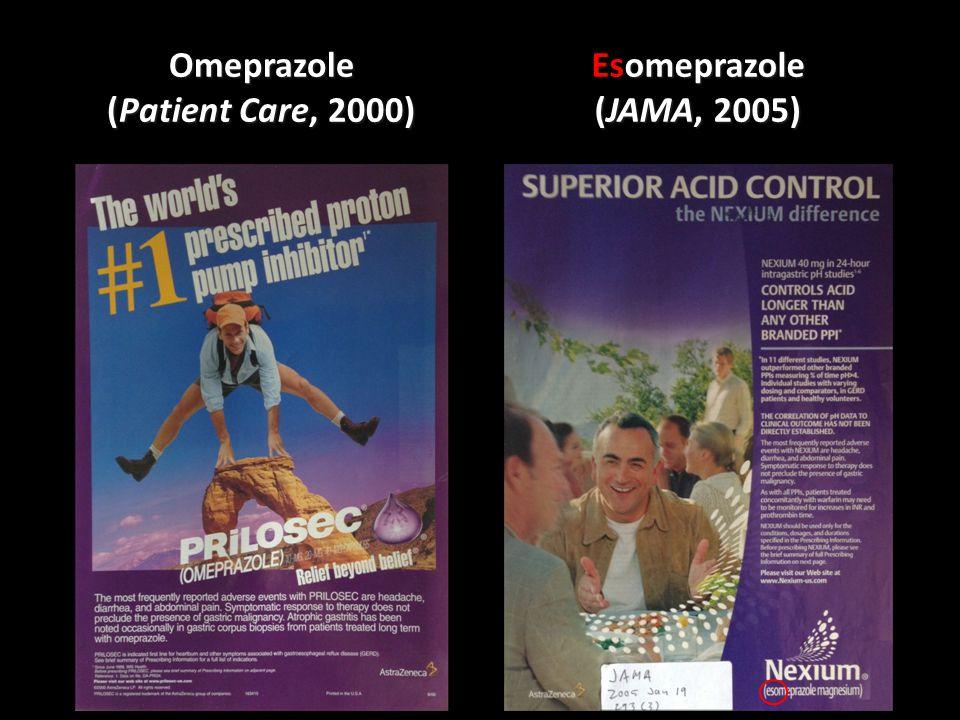 Omeprazole (Patient Care, 2000) omeprazole Esomeprazole (JAMA, 2005)