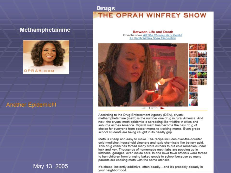 Drugs Methamphetamine May 13, 2005 Another Epidemic!!!