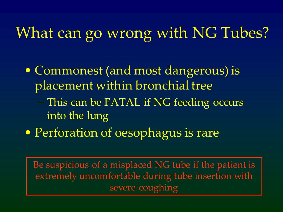 What can go wrong with NG Tubes.