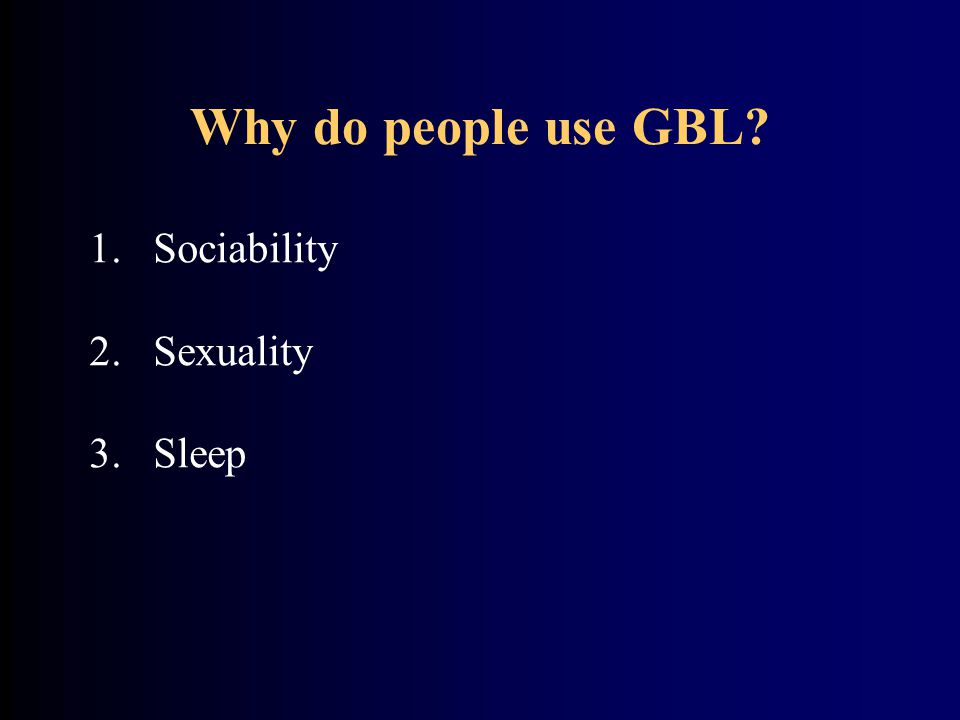 Why do people use GBL? 1.Sociability 2.Sexuality 3.Sleep