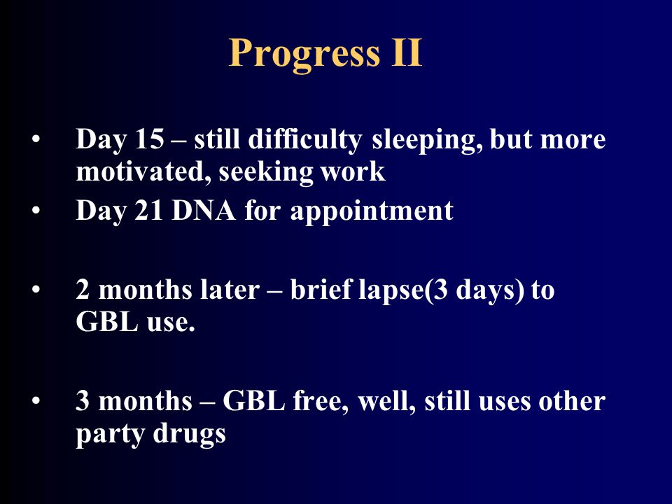 GBL Legal High – cleaning fluid, now a Class C drug, possession restricted to people having business registration after 21/12/09 Precursor of GHB Produces confidence, charm, relaxation ( charisma ), sexual disinhibition In higher doses produces prompt sleep Usage mainly in gay males