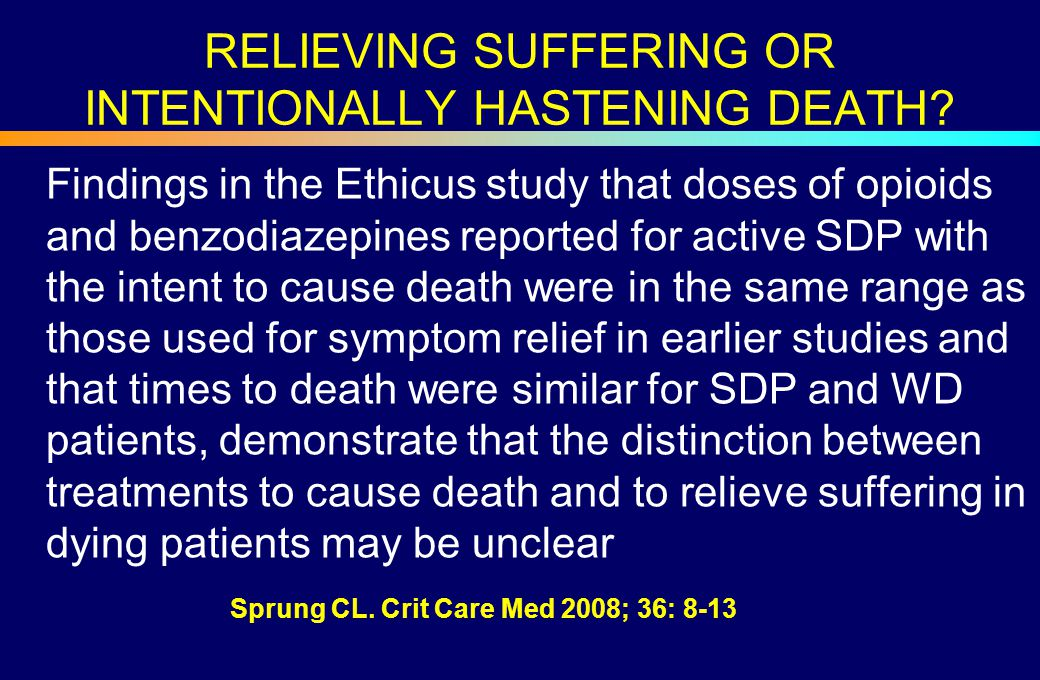 RELIEVING SUFFERING OR INTENTIONALLY HASTENING DEATH? Findings in the Ethicus study that doses of opioids and benzodiazepines reported for active SDP