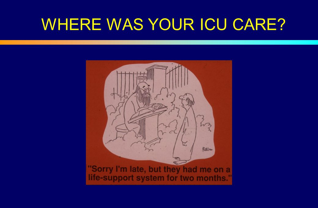 WHERE WAS YOUR ICU CARE?