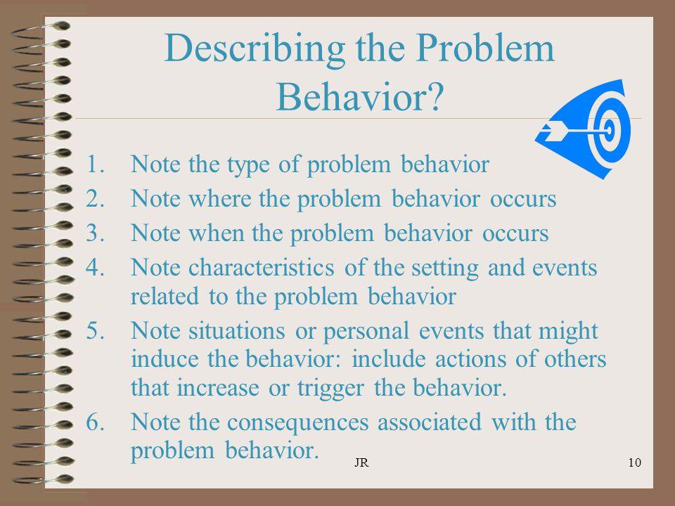 JR10 Describing the Problem Behavior.