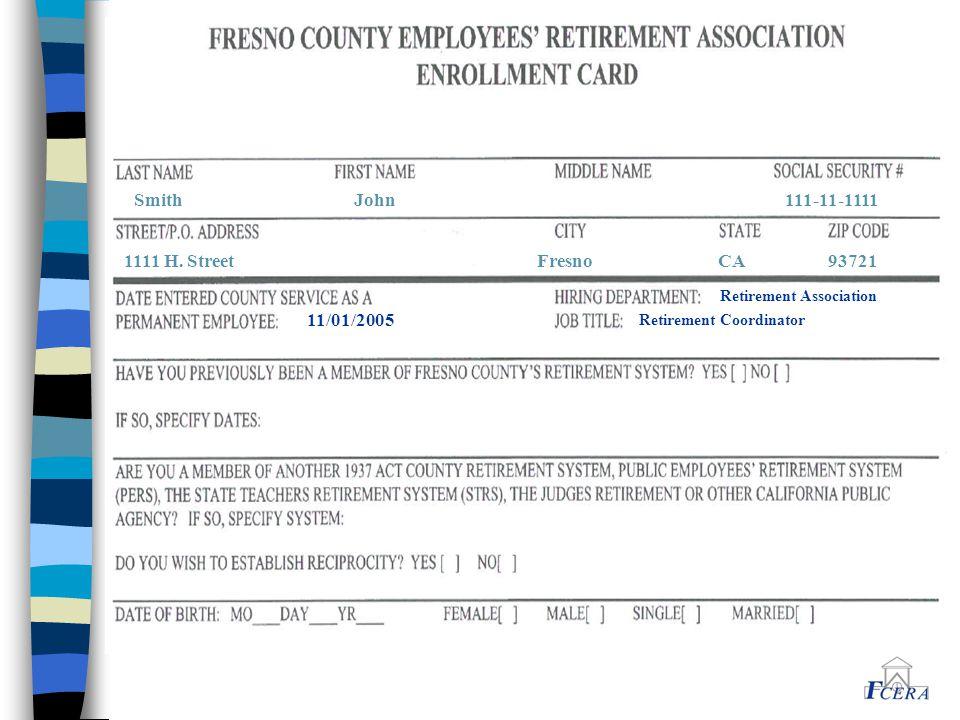 11/01/2005 Retirement Coordinator Retirement Association Smith John 111-11-1111 1111 H. Street Fresno CA 93721