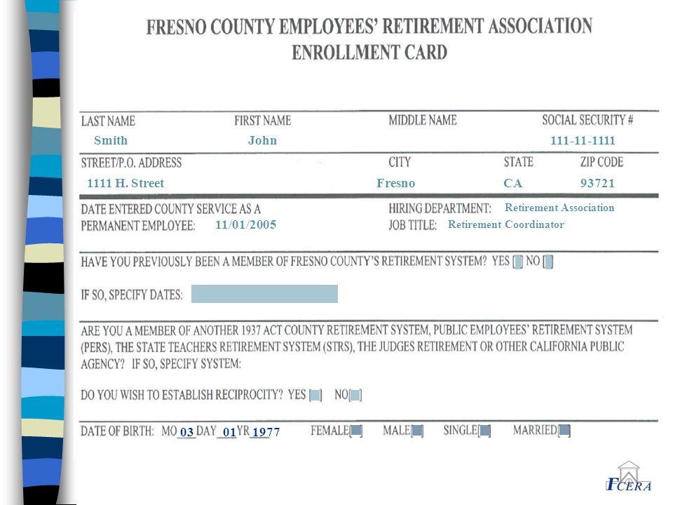 11/01/2005 Retirement Association Retirement Coordinator 03 01 1977 Smith John 111-11-1111 1111 H.
