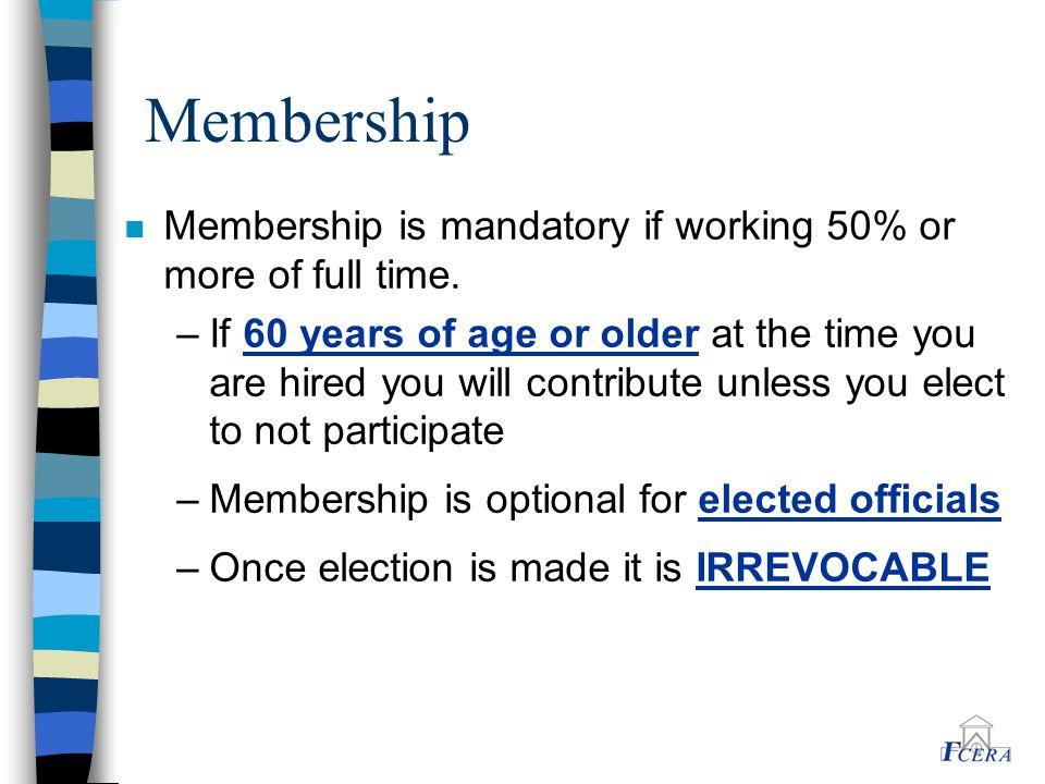 Membership n Membership is mandatory if working 50% or more of full time.