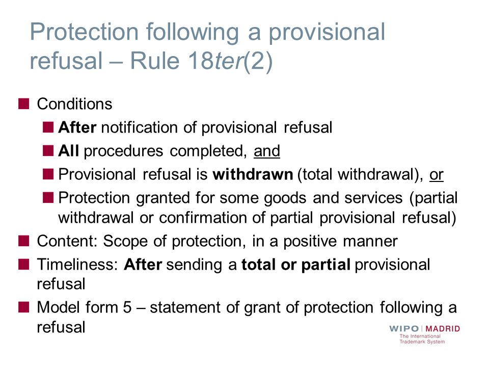 Confirmation of total provisional refusal – Rule 18ter(3) Conditions After notification of provisional refusal All procedures completed, and A total provisional refusal is confirmed Timeliness: After sending a total provisional refusal