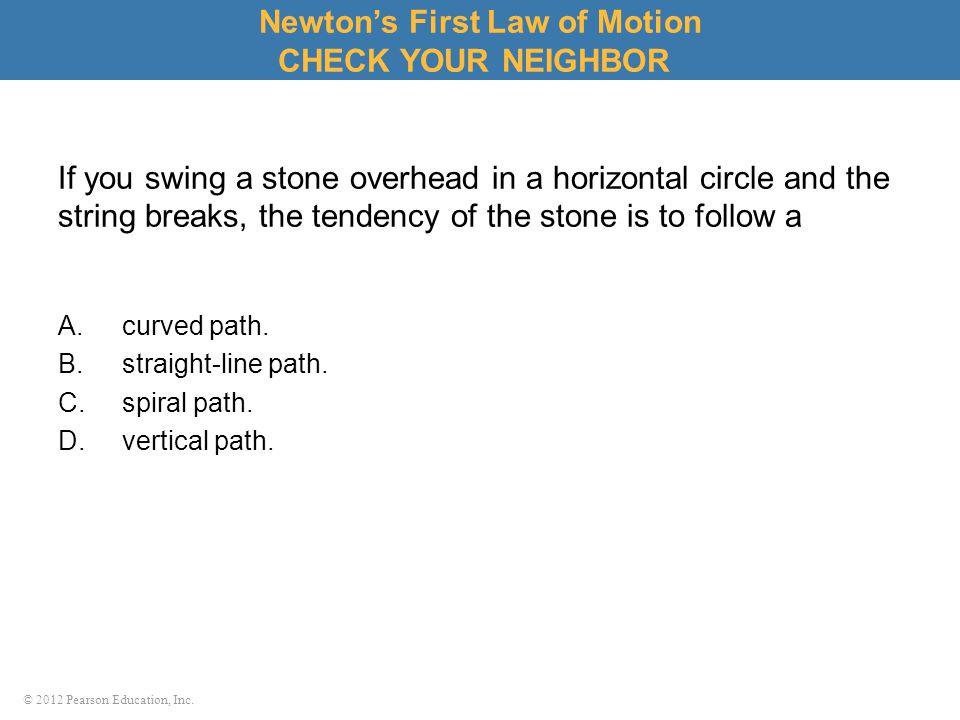 © 2012 Pearson Education, Inc.Consider a high-speed bus colliding head-on with an innocent bug.