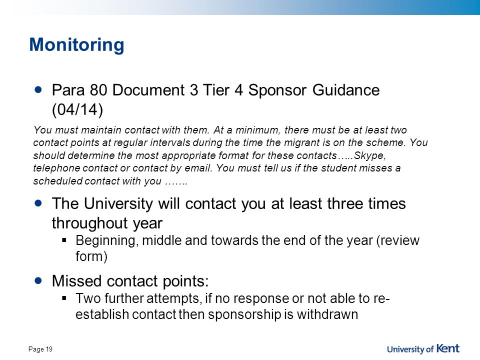 Monitoring Para 80 Document 3 Tier 4 Sponsor Guidance (04/14) You must maintain contact with them. At a minimum, there must be at least two contact po