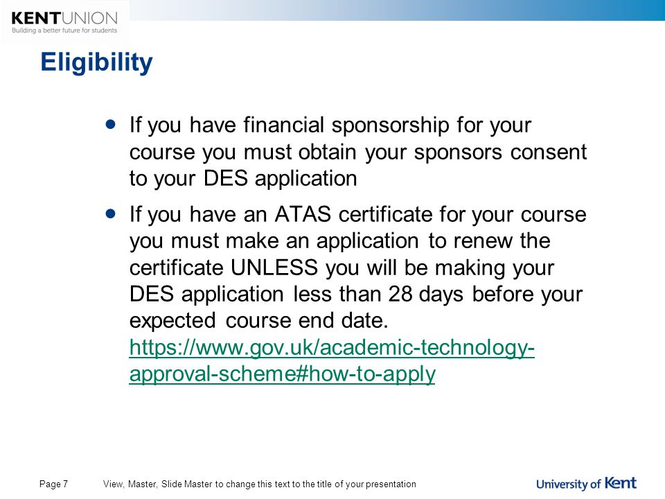Eligibility If you have financial sponsorship for your course you must obtain your sponsors consent to your DES application If you have an ATAS certif