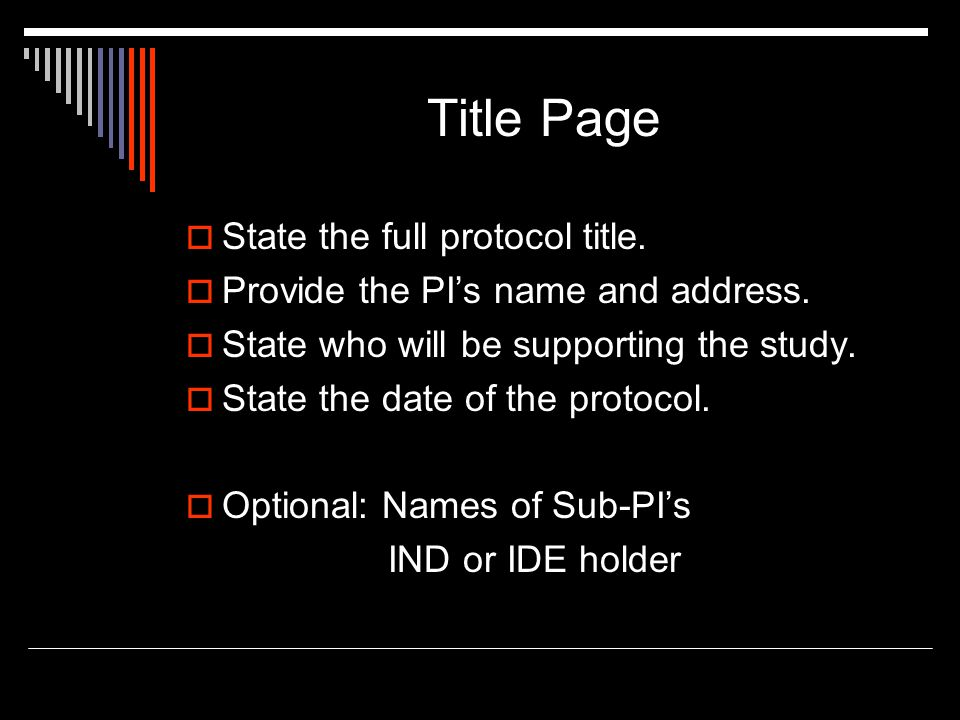 Title Page  State the full protocol title.  Provide the PI's name and address.