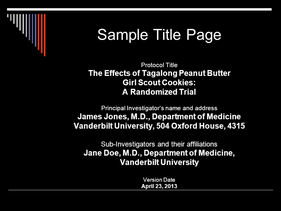 Sample Title Page Protocol Title The Effects of Tagalong Peanut Butter Girl Scout Cookies: A Randomized Trial Principal Investigator's name and addres