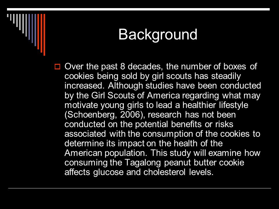 Background  Over the past 8 decades, the number of boxes of cookies being sold by girl scouts has steadily increased.