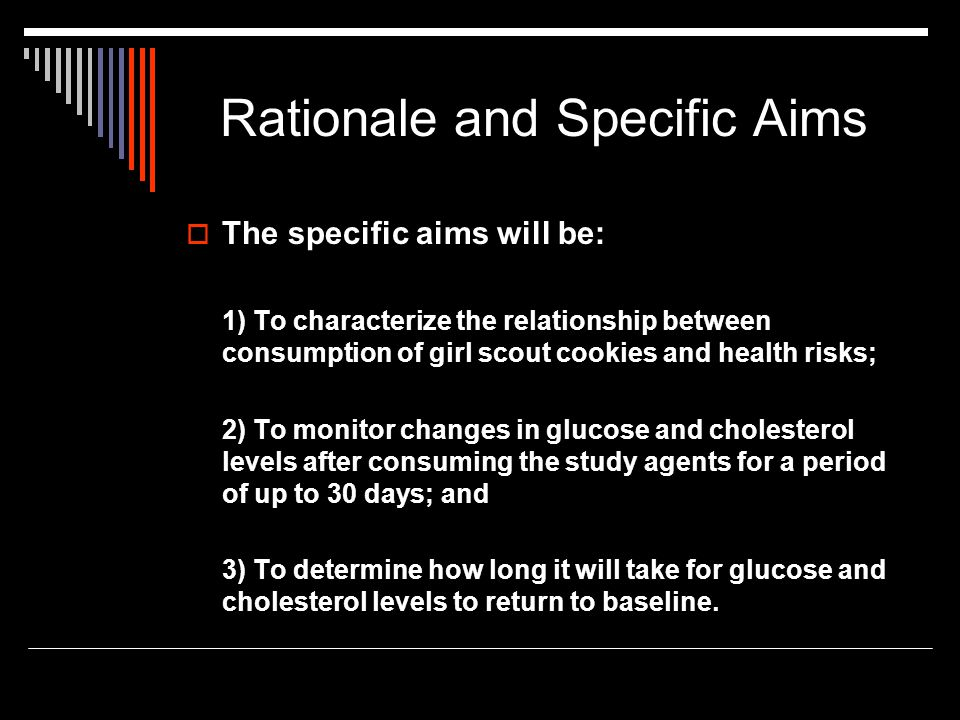 Rationale and Specific Aims  The specific aims will be: 1) To characterize the relationship between consumption of girl scout cookies and health risk