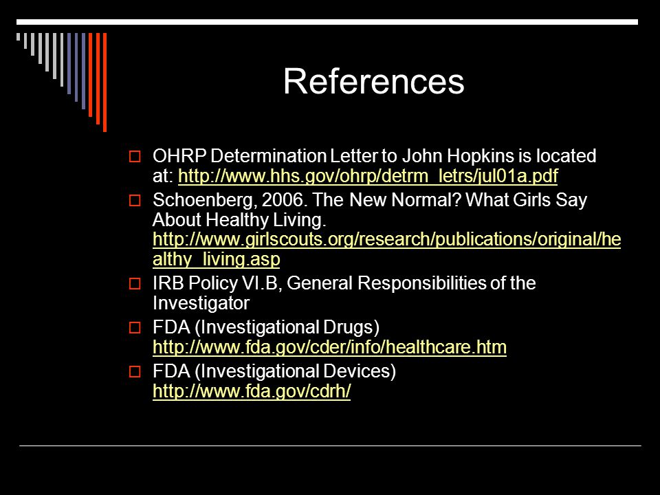 References  OHRP Determination Letter to John Hopkins is located at: http://www.hhs.gov/ohrp/detrm_letrs/jul01a.pdfhttp://www.hhs.gov/ohrp/detrm_letr