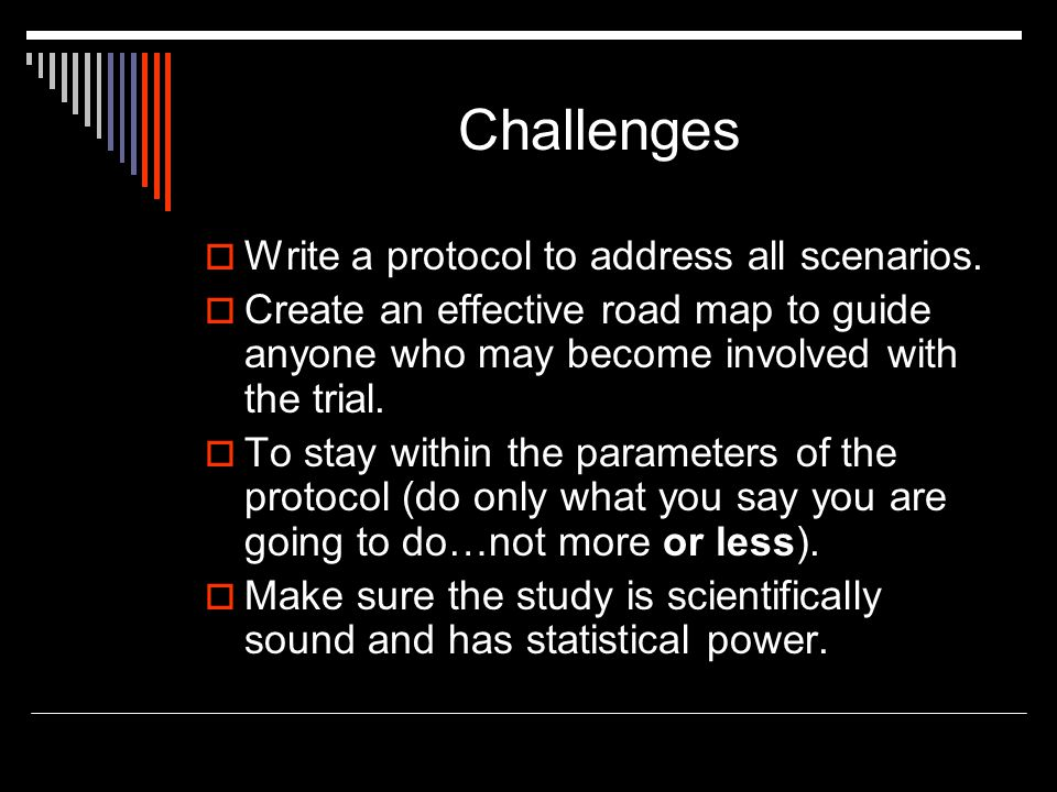 Challenges  Write a protocol to address all scenarios.