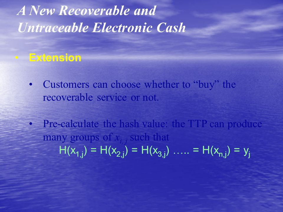 A New Recoverable and Untraceable Electronic Cash Extension Customers can choose whether to buy the recoverable service or not.
