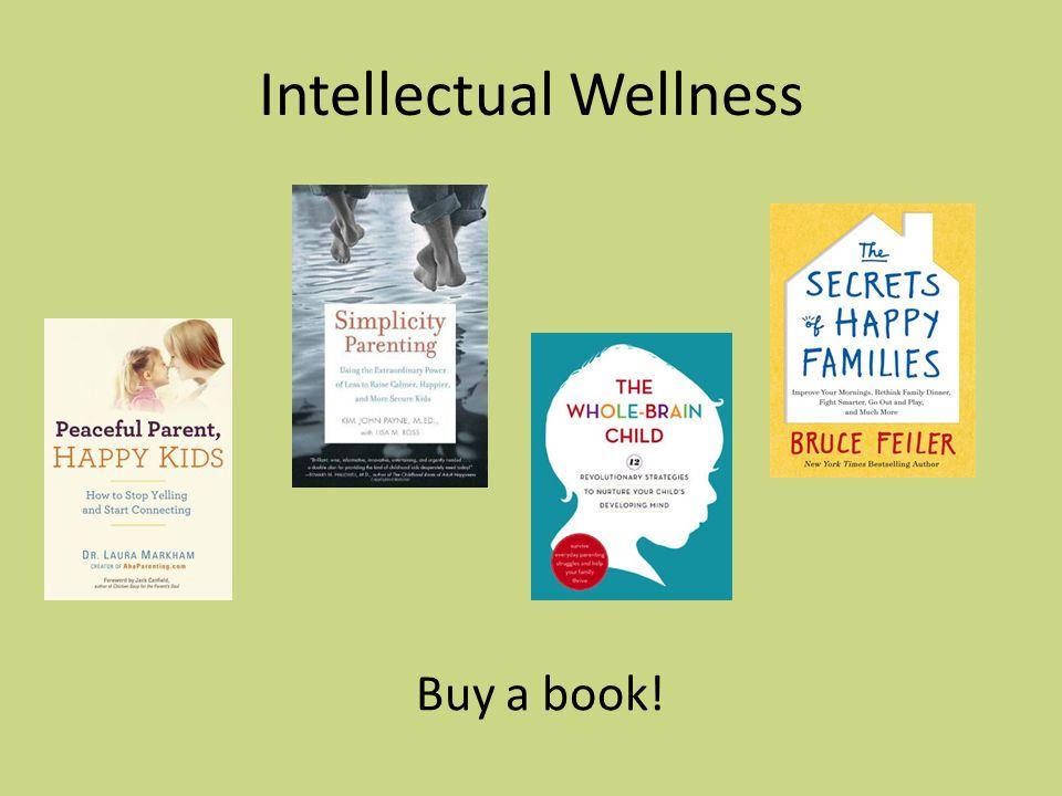Intellectual Wellness Buy a book!
