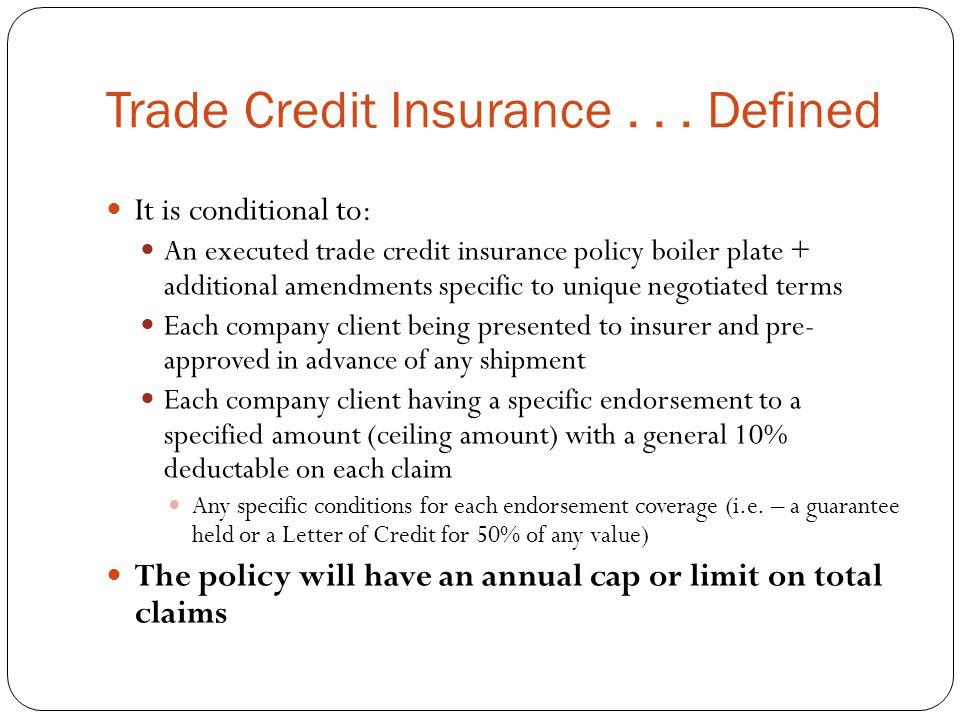 Trade Credit Insurance...Disadvantages: 1.