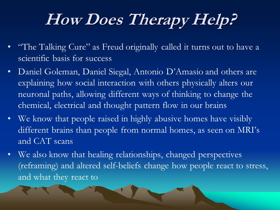 "How Does Therapy Help? ""The Talking Cure"" as Freud originally called it turns out to have a scientific basis for success Daniel Goleman, Daniel Siegal"