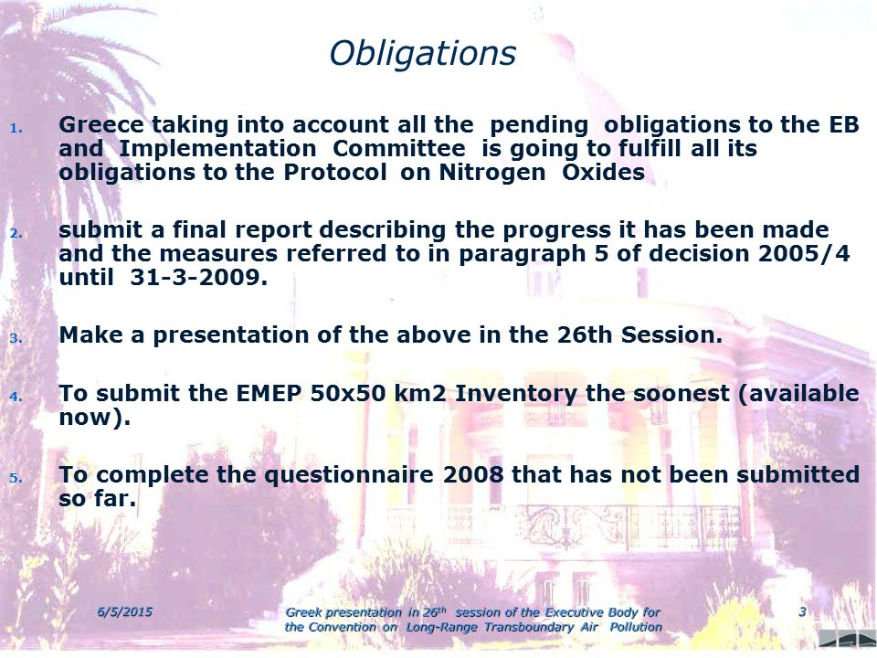 6/5/2015 Greek presentation in 26 th session of the Executive Body for the Convention on Long-Range Transboundary Air Pollution 3 Obligations 1.