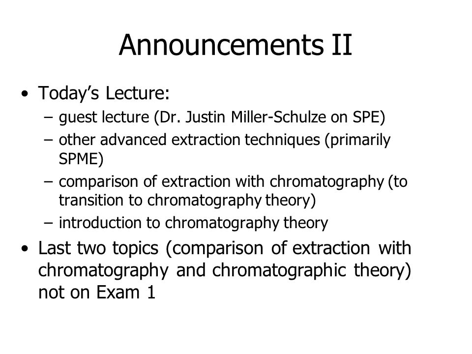 Announcements II Today's Lecture: –guest lecture (Dr.