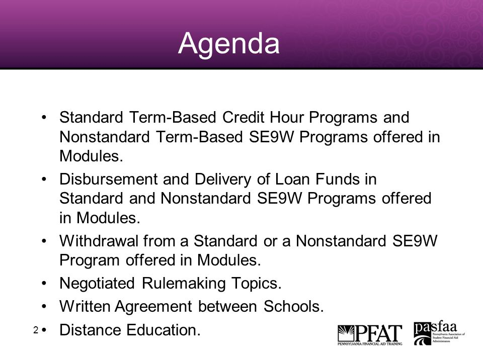 2 Agenda Standard Term-Based Credit Hour Programs and Nonstandard Term-Based SE9W Programs offered in Modules.