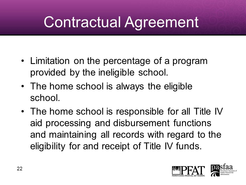 22 Contractual Agreement Limitation on the percentage of a program provided by the ineligible school.